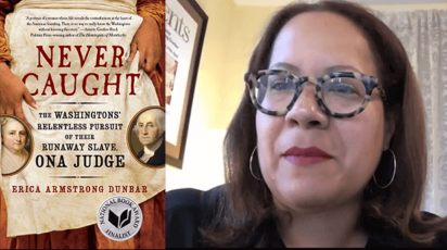 Dr. Erica Armstrong Dunbar and her book Never Caught
