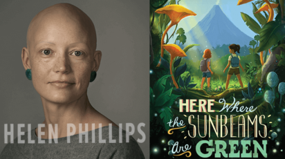 Author Helen Phillips and her book Here Where the Sunbeams are Green