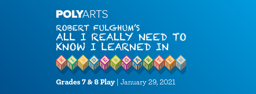 Middle School Play 2021 Robert Fulghum's All I Really Need to Know I Learned in Kindergarten